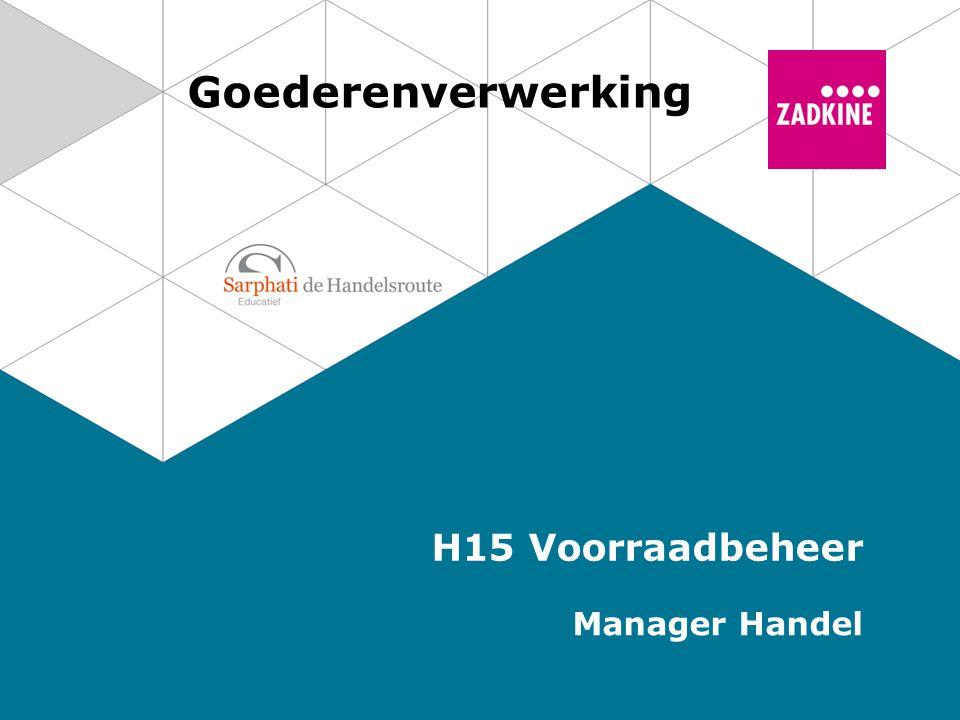 Goederenverwerking H15 Voorraadbeheer Manager Handel