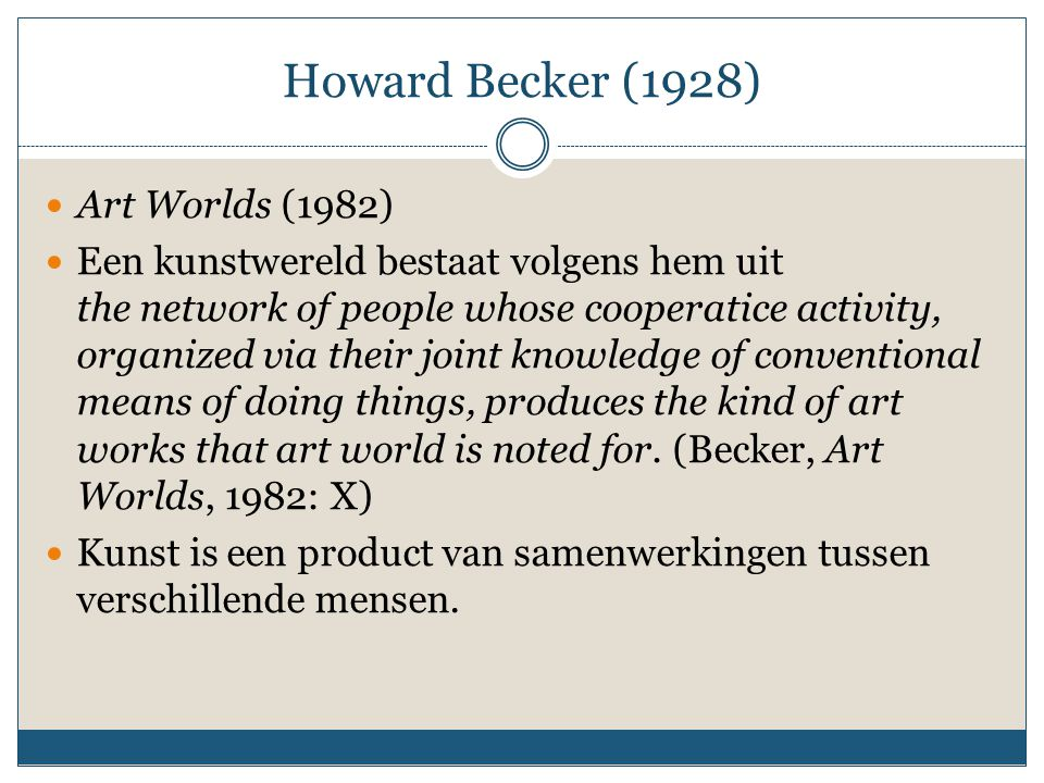 Howard Becker (1928) Art Worlds (1982)