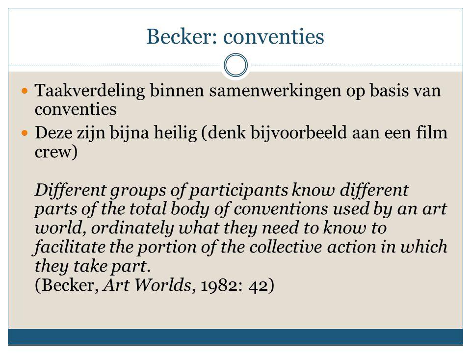 Becker: conventies Taakverdeling binnen samenwerkingen op basis van conventies.