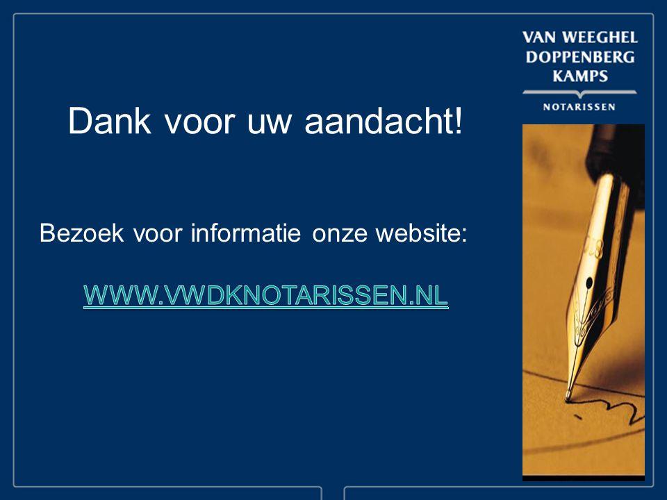 Dank voor uw aandacht! Bezoek voor informatie onze website: