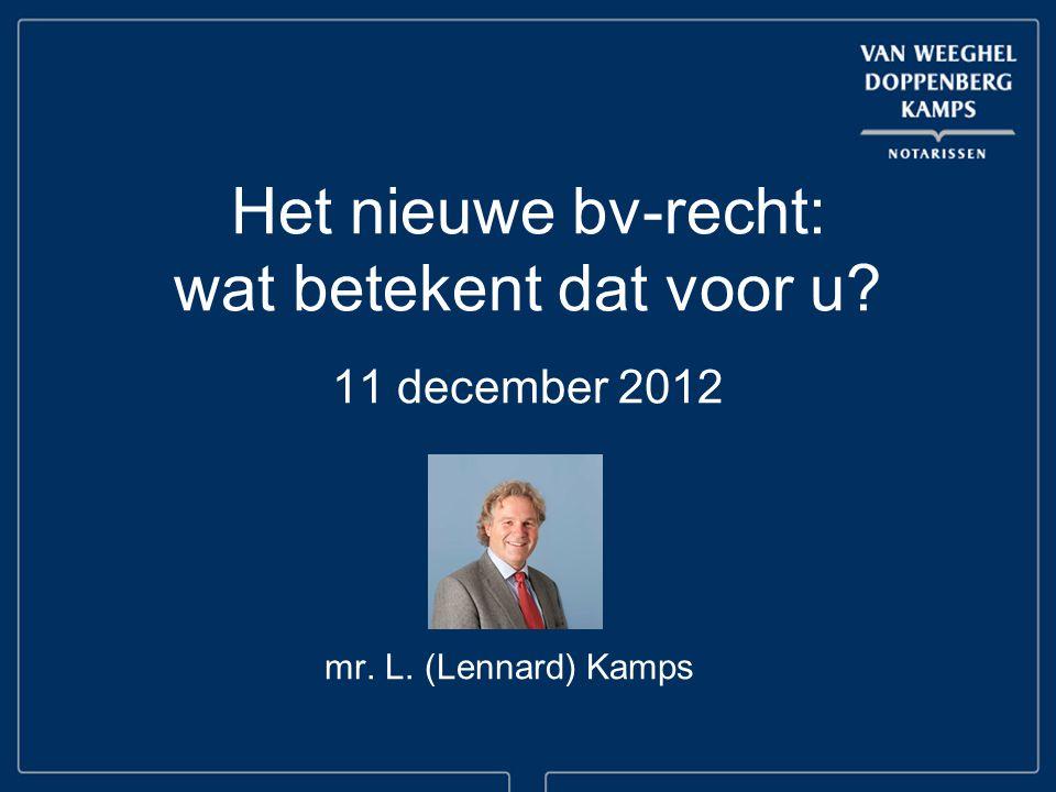 Het nieuwe bv-recht: wat betekent dat voor u 11 december 2012