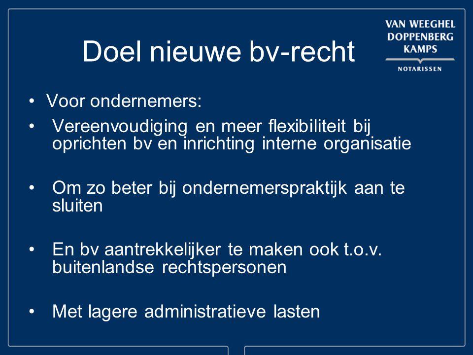 Doel nieuwe bv-recht Voor ondernemers: