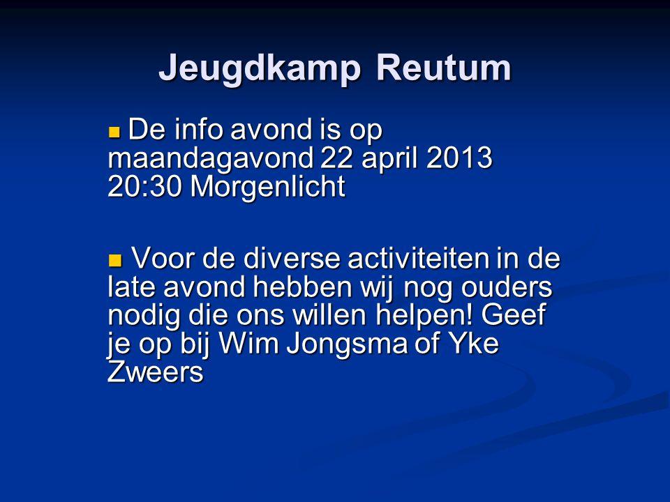 Jeugdkamp Reutum De info avond is op maandagavond 22 april 2013 20:30 Morgenlicht.