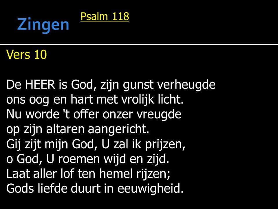Zingen Vers 10 De HEER is God, zijn gunst verheugde