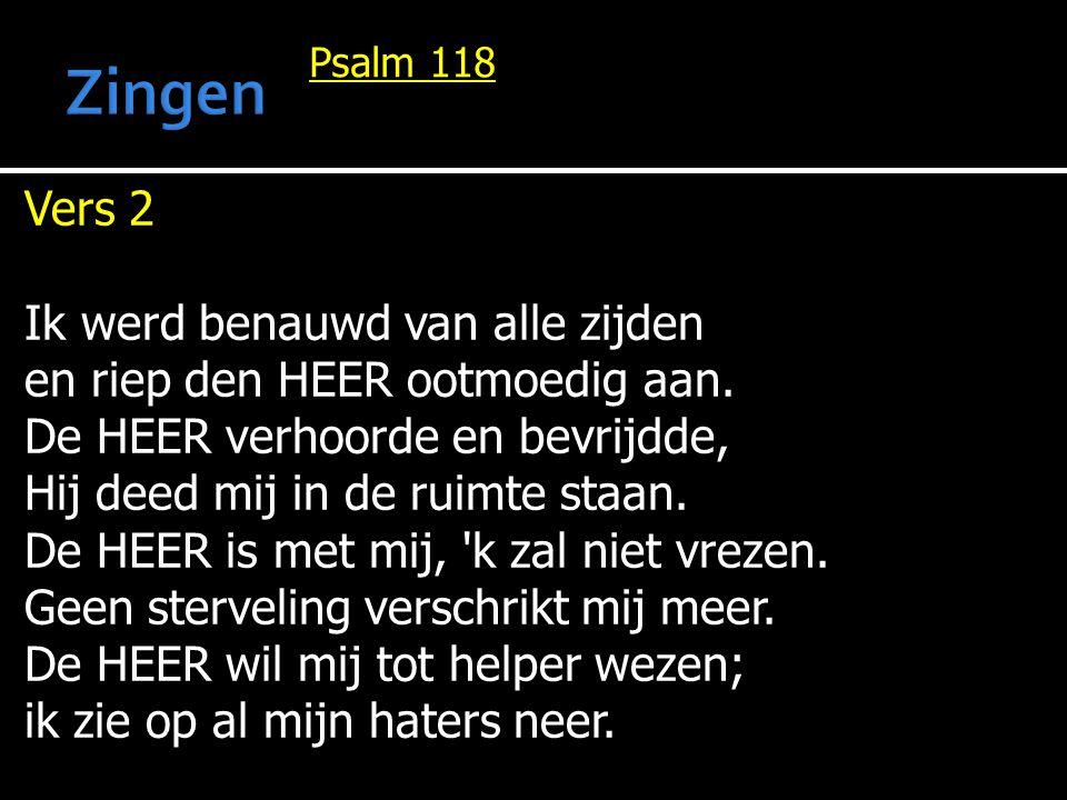Zingen Vers 2 Ik werd benauwd van alle zijden