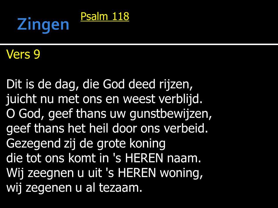 Zingen Vers 9 Dit is de dag, die God deed rijzen,