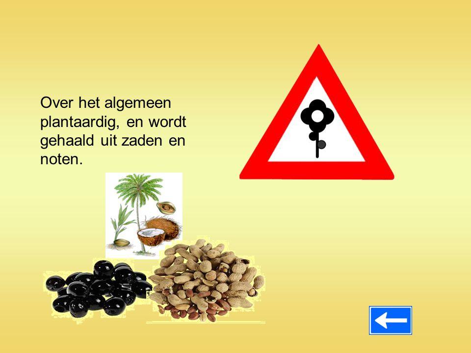 Over het algemeen plantaardig, en wordt gehaald uit zaden en noten.