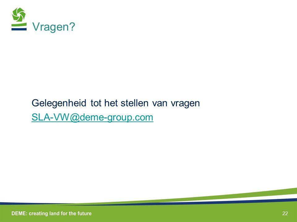 Vragen Gelegenheid tot het stellen van vragen SLA-VW@deme-group.com