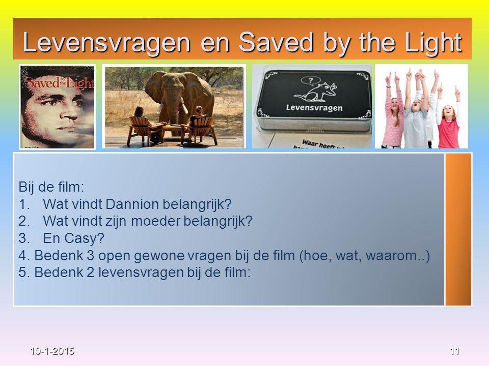 Levensvragen en Saved by the Light