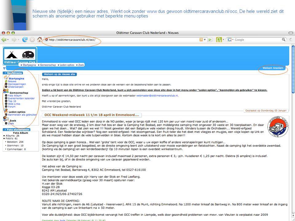 Nieuwe site (tijdelijk) een nieuw adres, Werkt ook zonder www dus gewoon oldtimercaravanclub.nl/occ, De hele wereld ziet dit scherm als anonieme gebruiker met beperkte menu opties