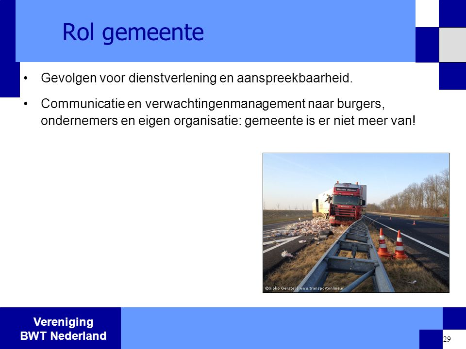 Rol gemeente Gevolgen voor dienstverlening en aanspreekbaarheid.