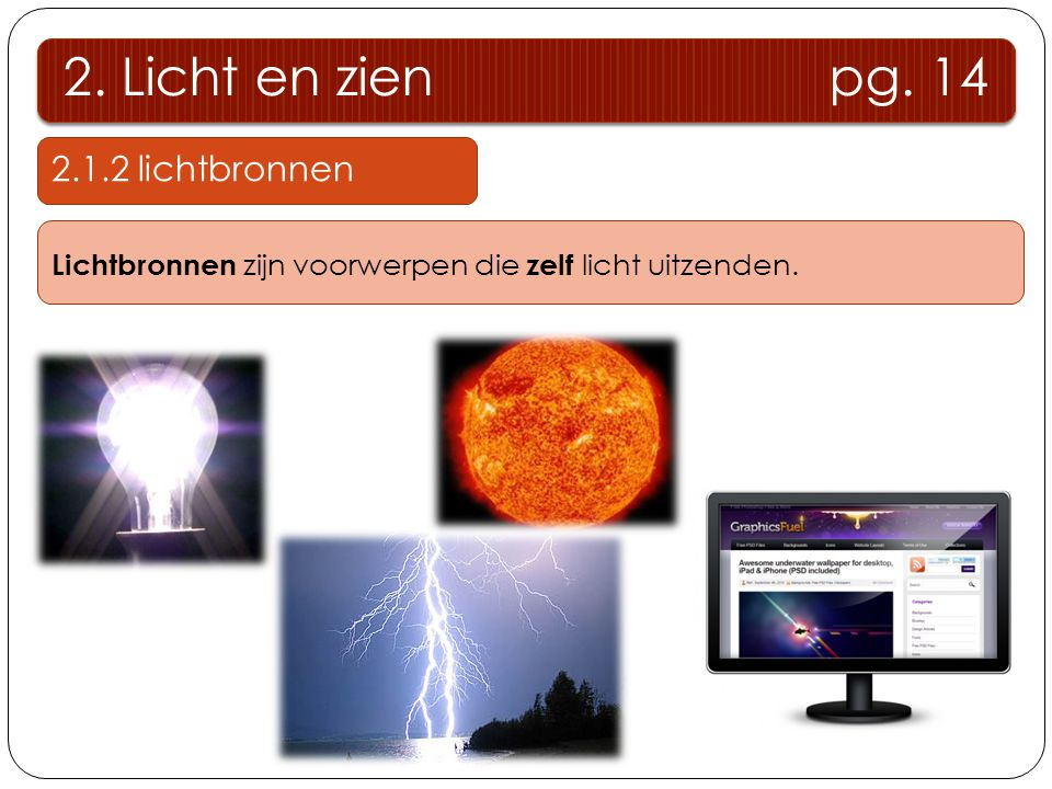 2. Licht en zien pg. 14 2.1.2 lichtbronnen