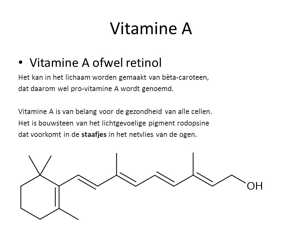 Vitamine A Vitamine A ofwel retinol