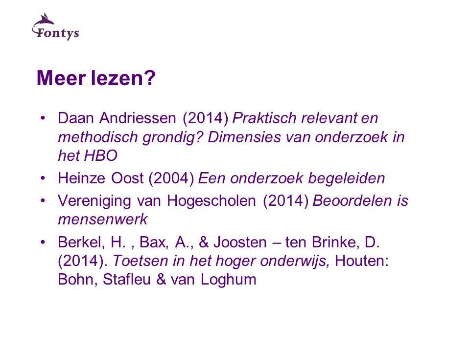 Meer lezen Daan Andriessen (2014) Praktisch relevant en methodisch grondig Dimensies van onderzoek in het HBO.