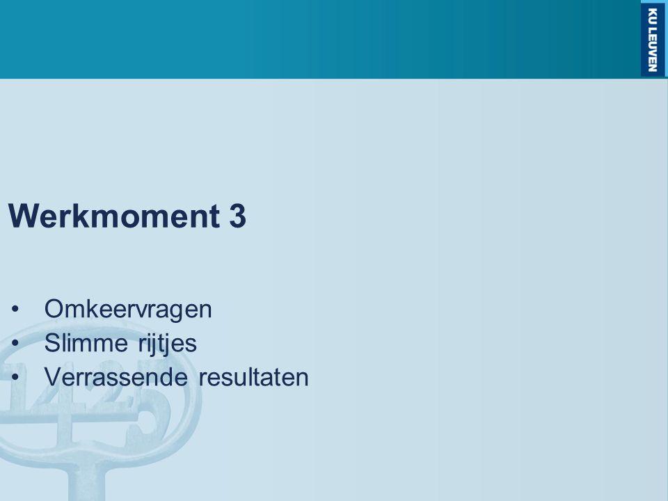 Werkmoment 3 Omkeervragen Slimme rijtjes Verrassende resultaten