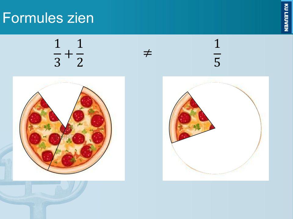 Formules zien 1 3 + 1 2 1 5 ≠