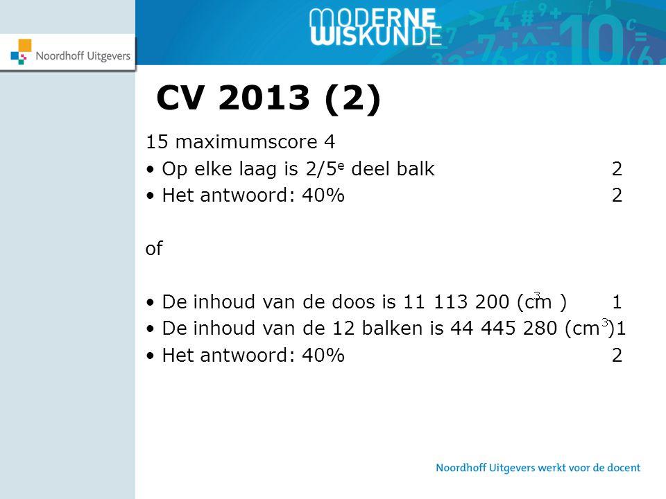 CV 2013 (2) 15 maximumscore 4 • Op elke laag is 2/5e deel balk 2