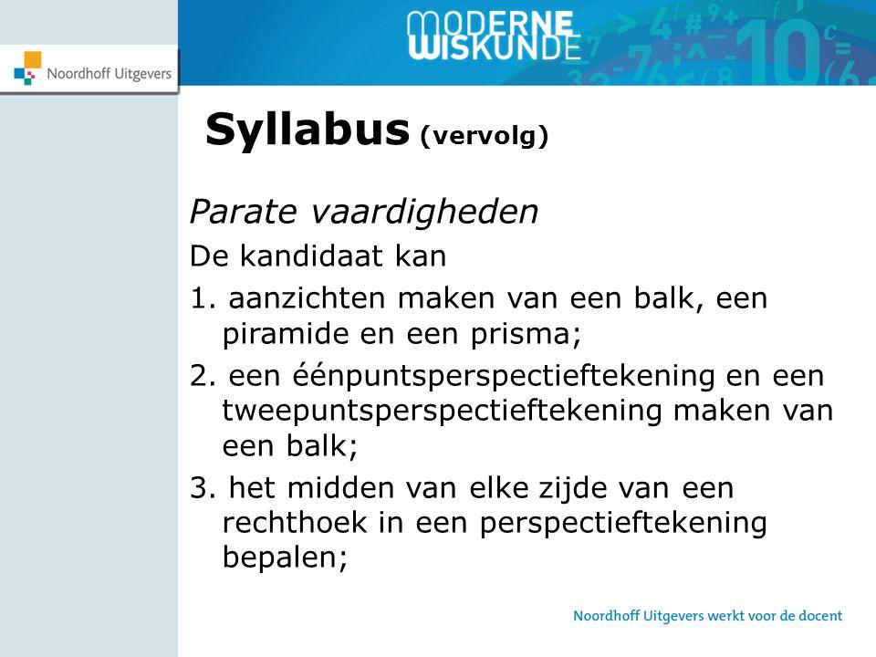 Syllabus (vervolg) Parate vaardigheden De kandidaat kan
