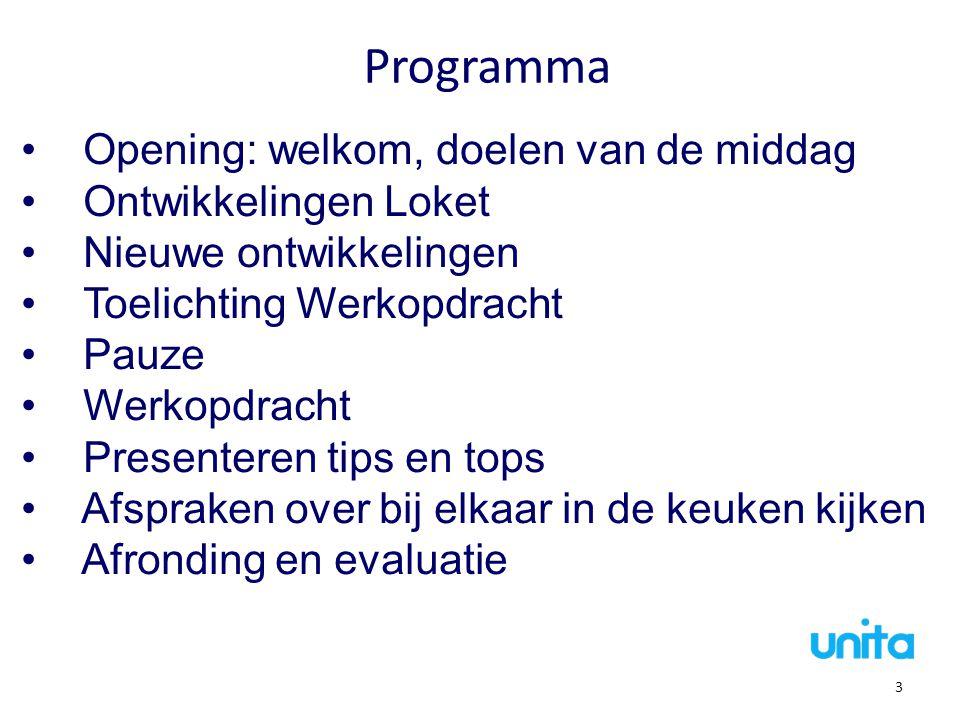 Programma Opening: welkom, doelen van de middag Ontwikkelingen Loket