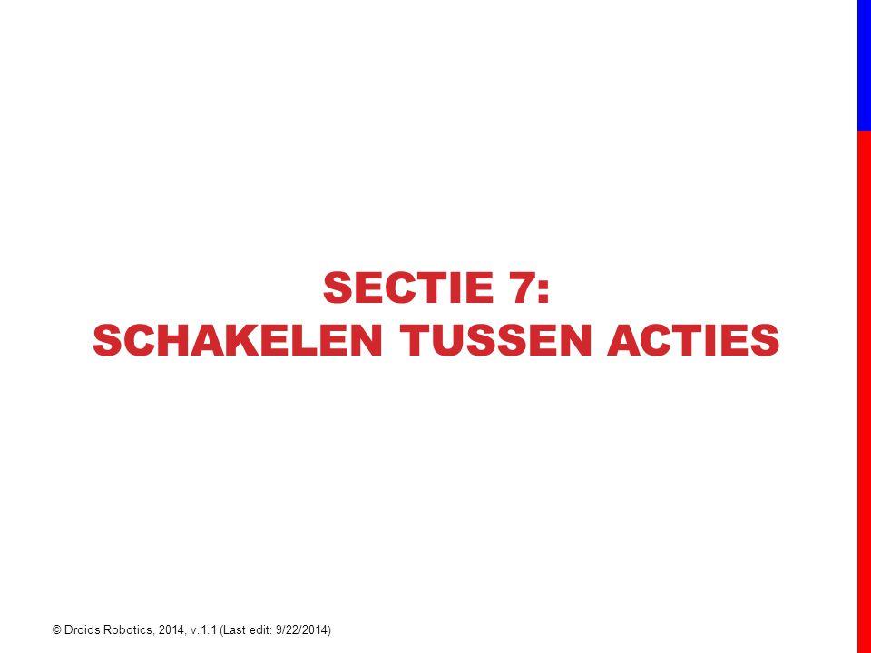 SECTIe 7: Schakelen tussen acties