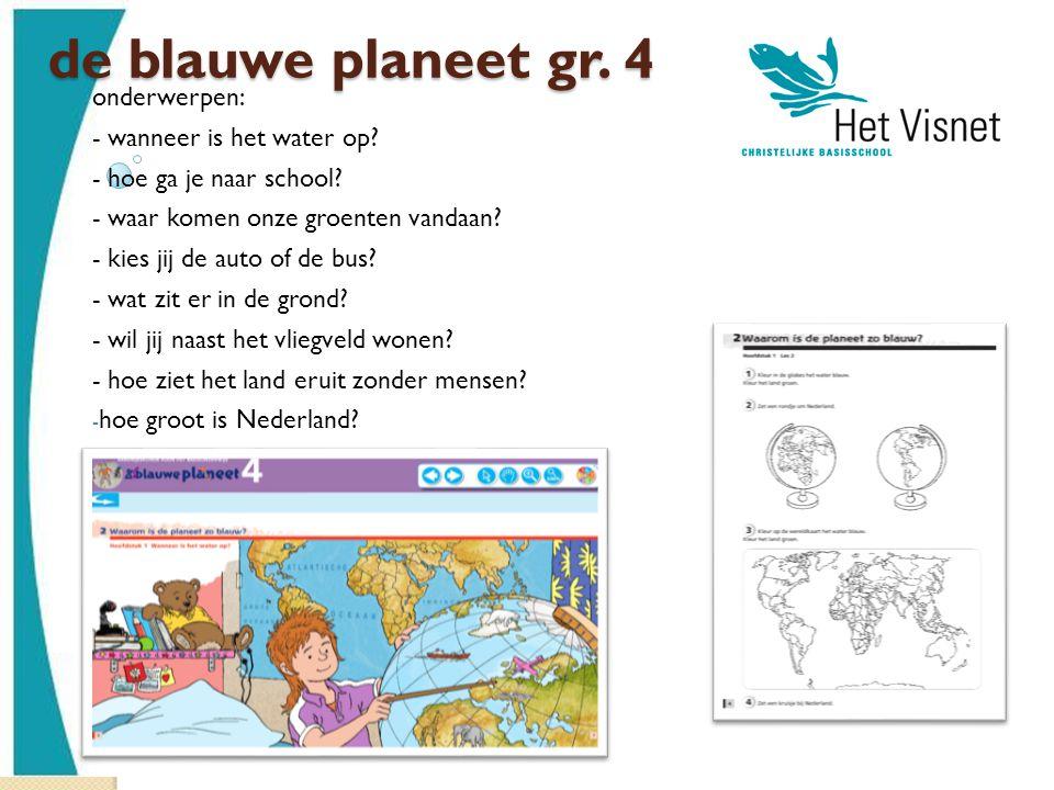 de blauwe planeet gr. 4 onderwerpen: - wanneer is het water op
