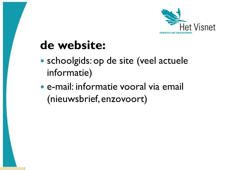 de website: schoolgids: op de site (veel actuele informatie)