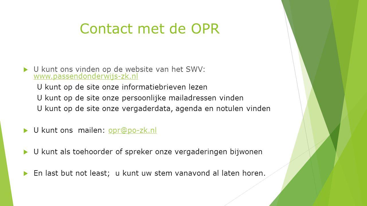 Contact met de OPR U kunt ons vinden op de website van het SWV: www.passendonderwijs-zk.nl. U kunt op de site onze informatiebrieven lezen.