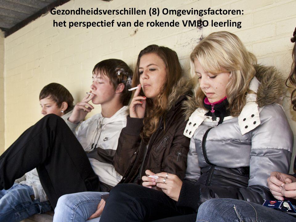 Gezondheidsverschillen (8) Omgevingsfactoren: het perspectief van de rokende VMBO leerling
