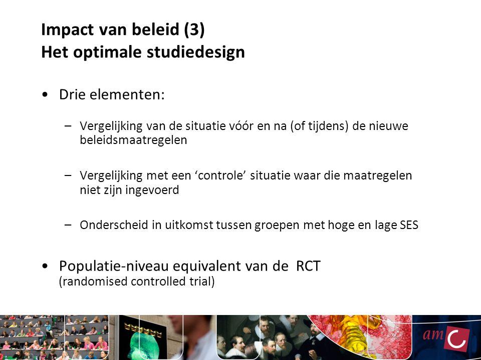 Impact van beleid (3) Het optimale studiedesign