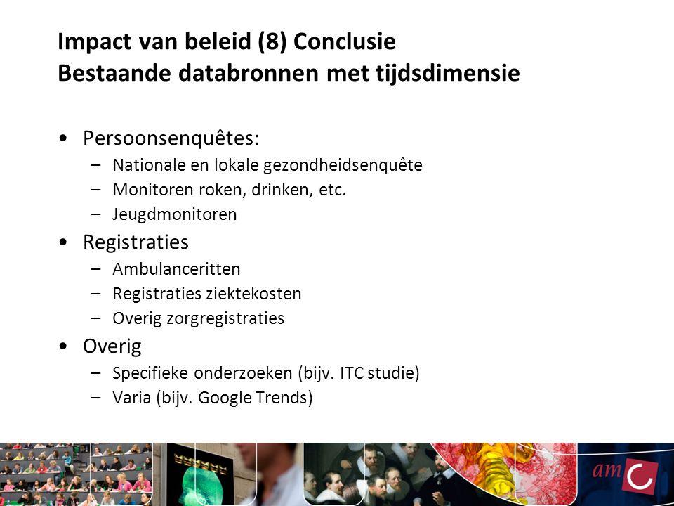 Impact van beleid (8) Conclusie Bestaande databronnen met tijdsdimensie