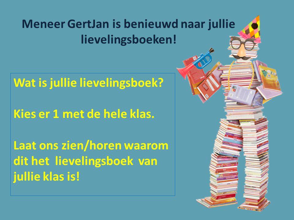 Meneer GertJan is benieuwd naar jullie lievelingsboeken!