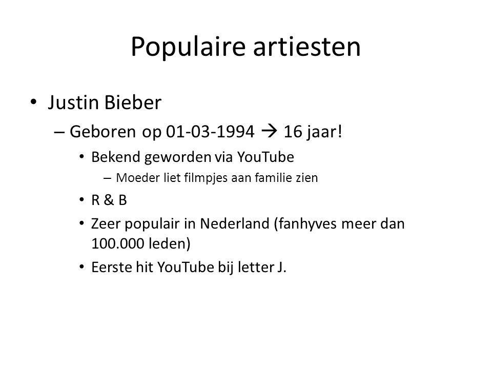 Populaire artiesten Justin Bieber Geboren op 01-03-1994  16 jaar!