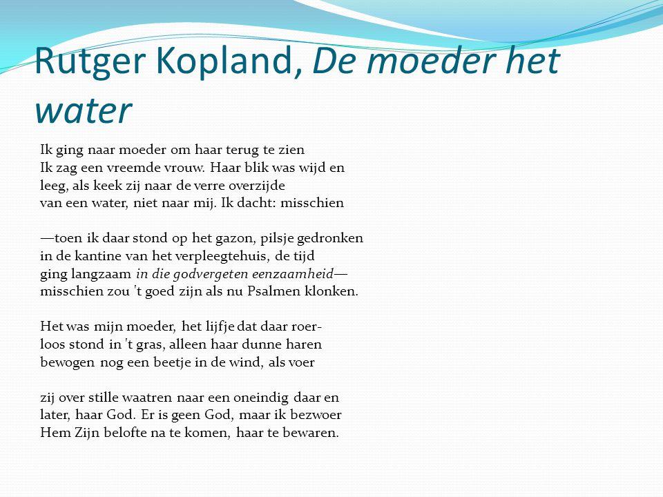 Rutger Kopland, De moeder het water