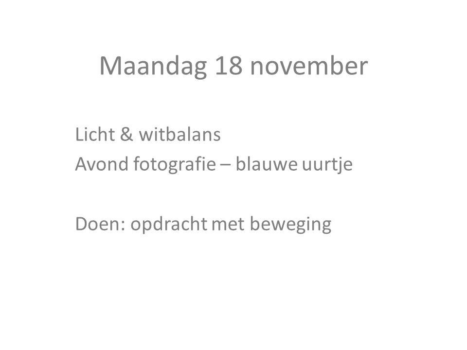 Maandag 18 november Licht & witbalans Avond fotografie – blauwe uurtje
