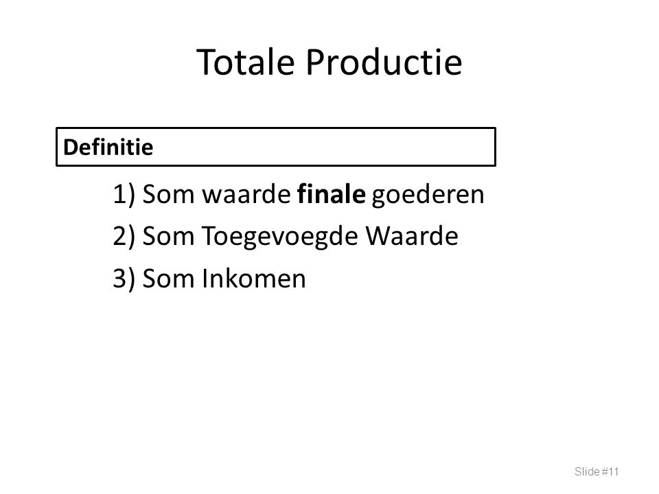 Totale Productie Definitie BBP: Drie Benaderingen.