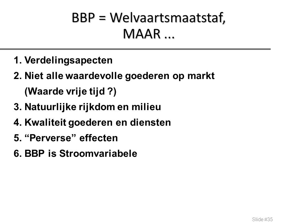 BBP = Welvaartsmaatstaf, MAAR ...