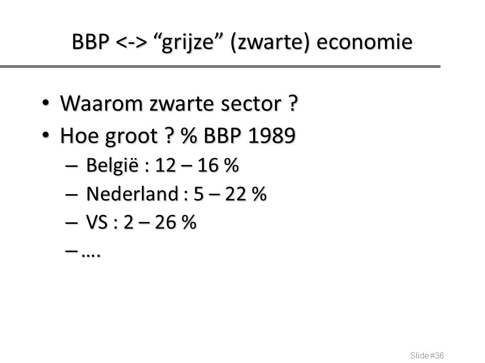 BBP <-> grijze (zwarte) economie