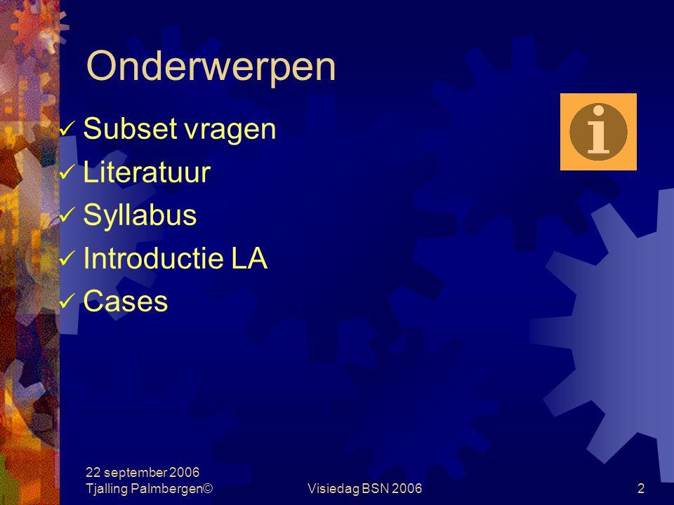 Onderwerpen Subset vragen Literatuur Syllabus Introductie LA Cases