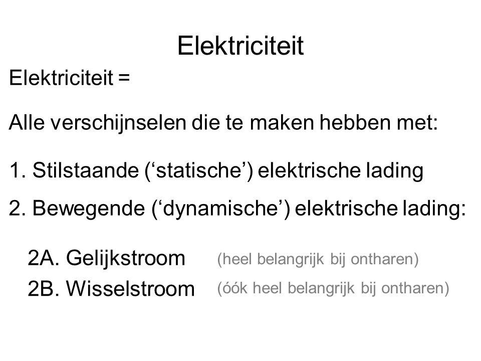 Elektriciteit Elektriciteit =
