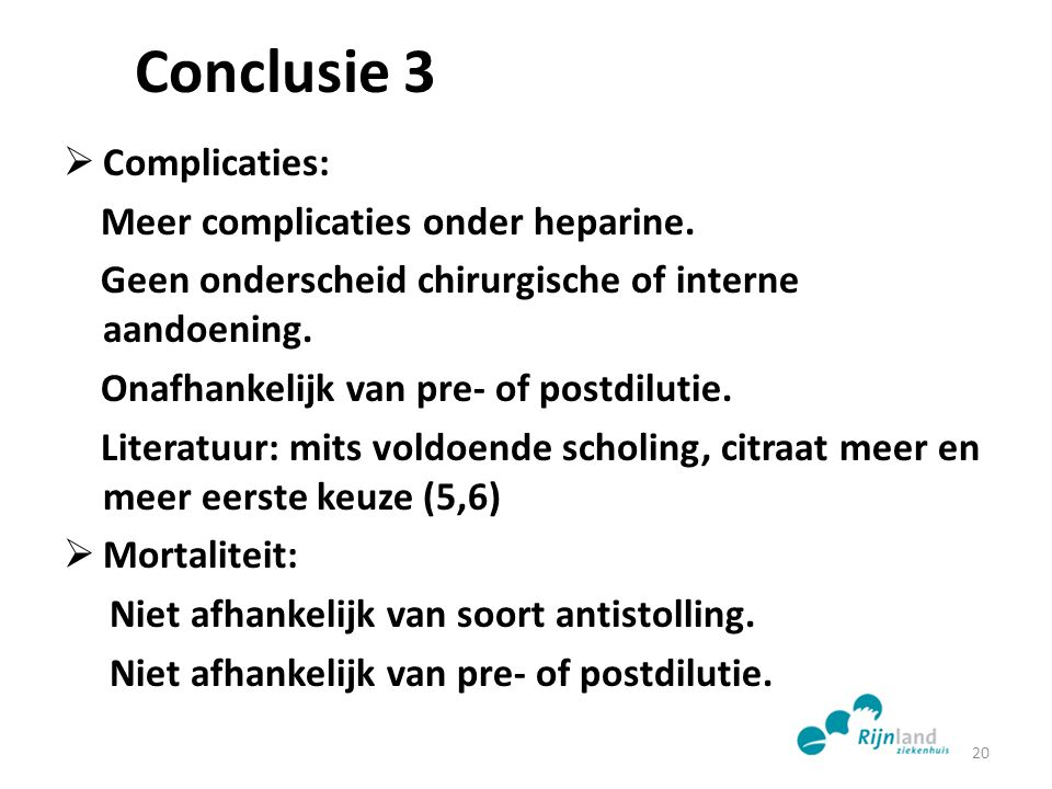 Conclusie 3 Complicaties: Meer complicaties onder heparine.