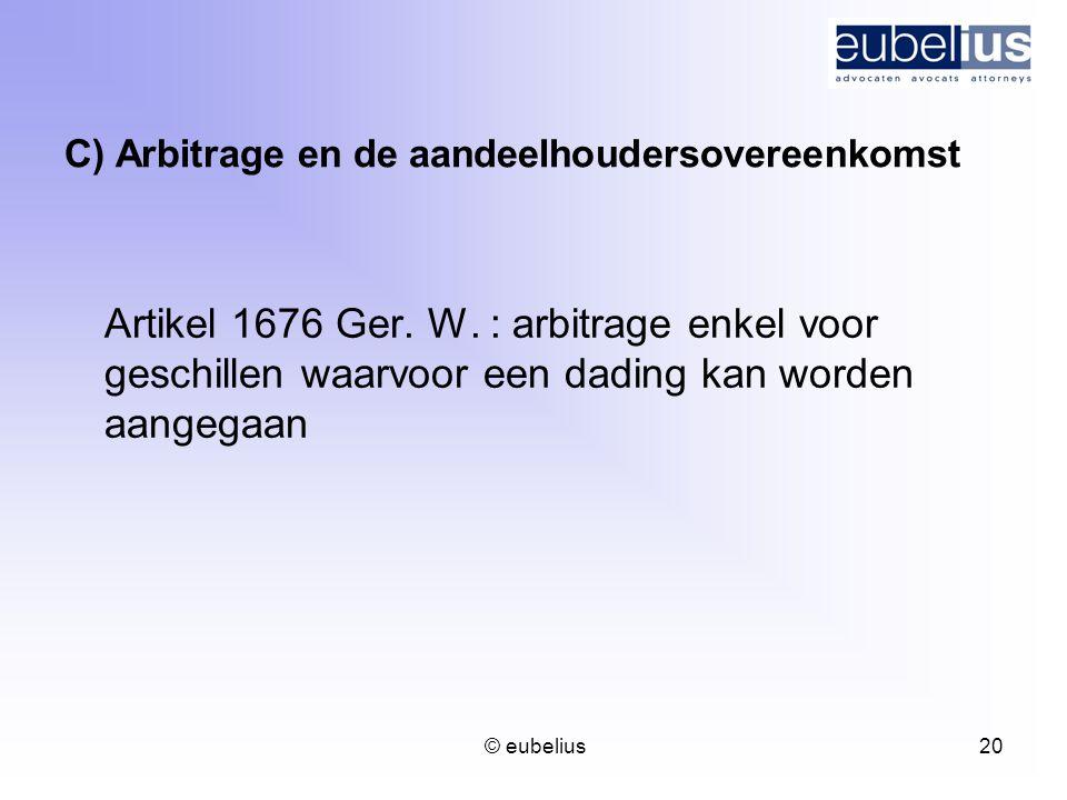 C) Arbitrage en de aandeelhoudersovereenkomst