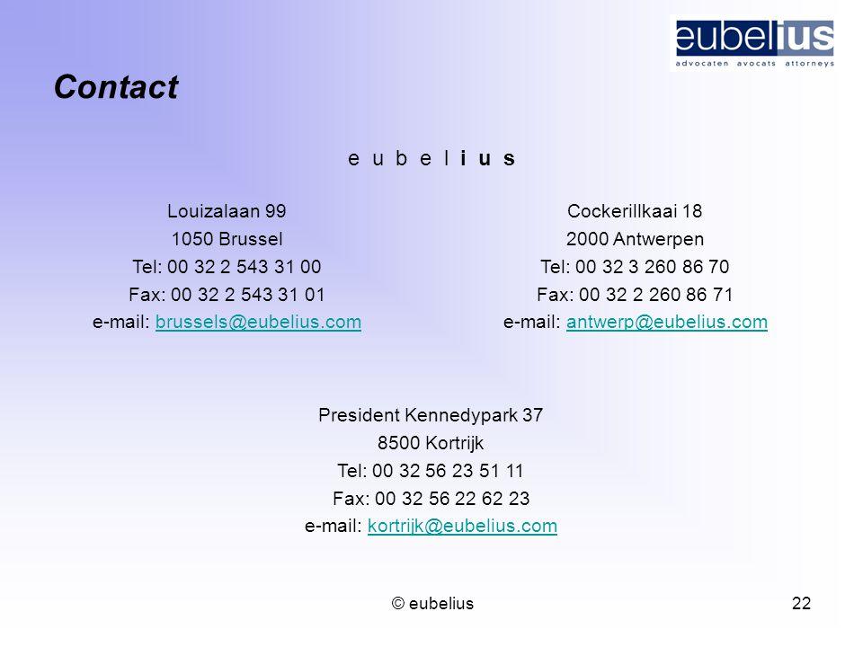 Contact e u b e l i u s Louizalaan 99 1050 Brussel