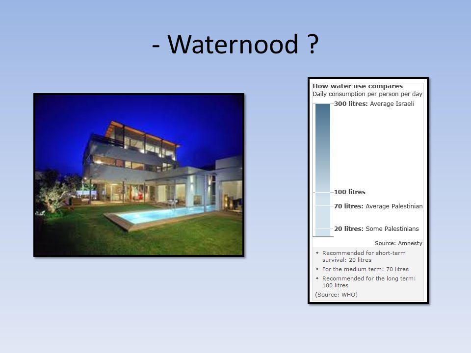 - Waternood
