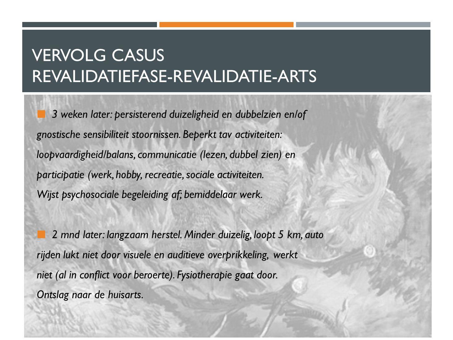 Vervolg casus Revalidatiefase-Revalidatie-arts