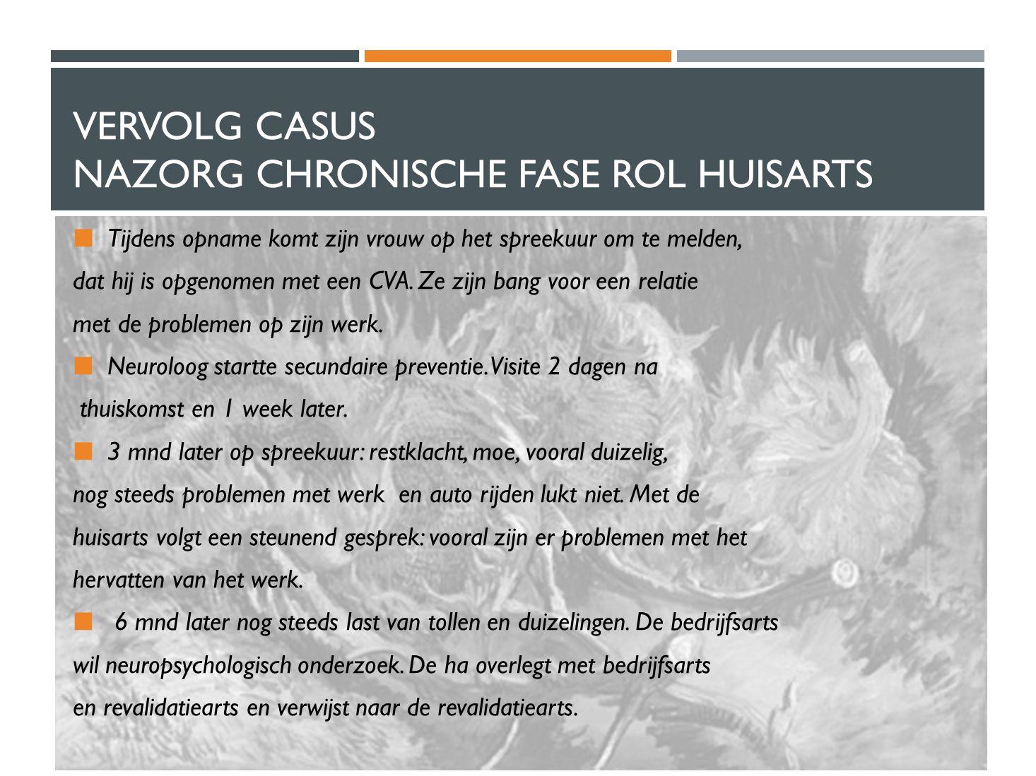 Vervolg casus Nazorg chronische fase Rol huisarts