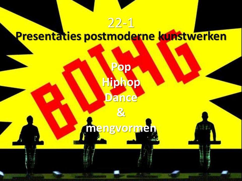 Presentaties postmoderne kunstwerken Pop Hiphop Dance & mengvormen