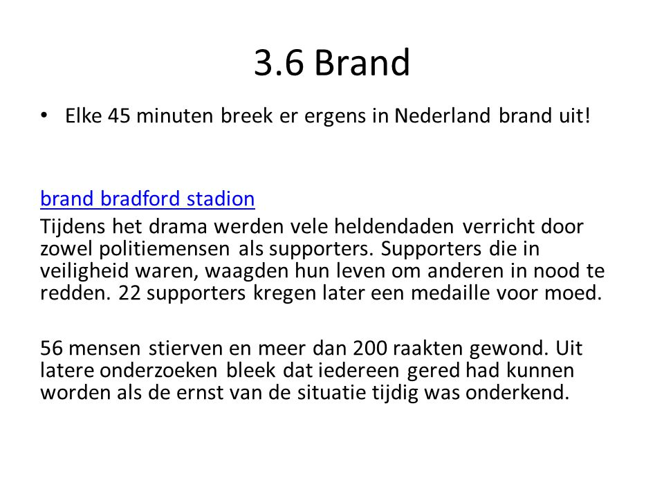 3.6 Brand Elke 45 minuten breek er ergens in Nederland brand uit!