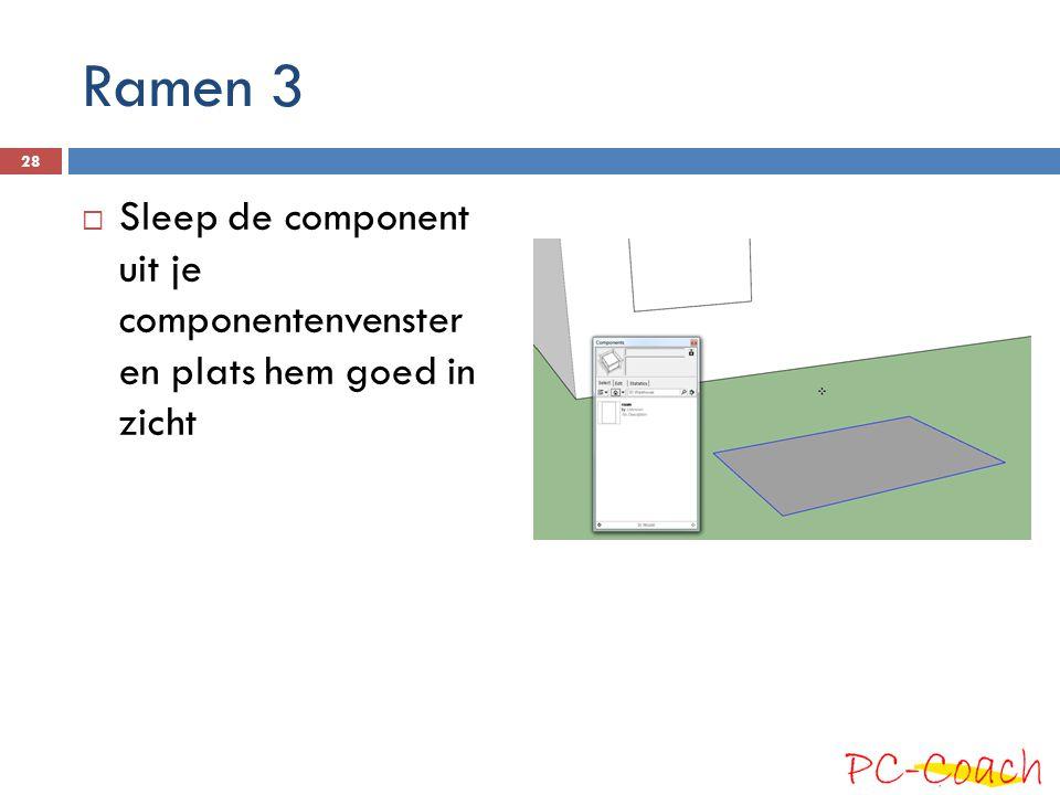 Ramen 3 Sleep de component uit je componentenvenster en plats hem goed in zicht