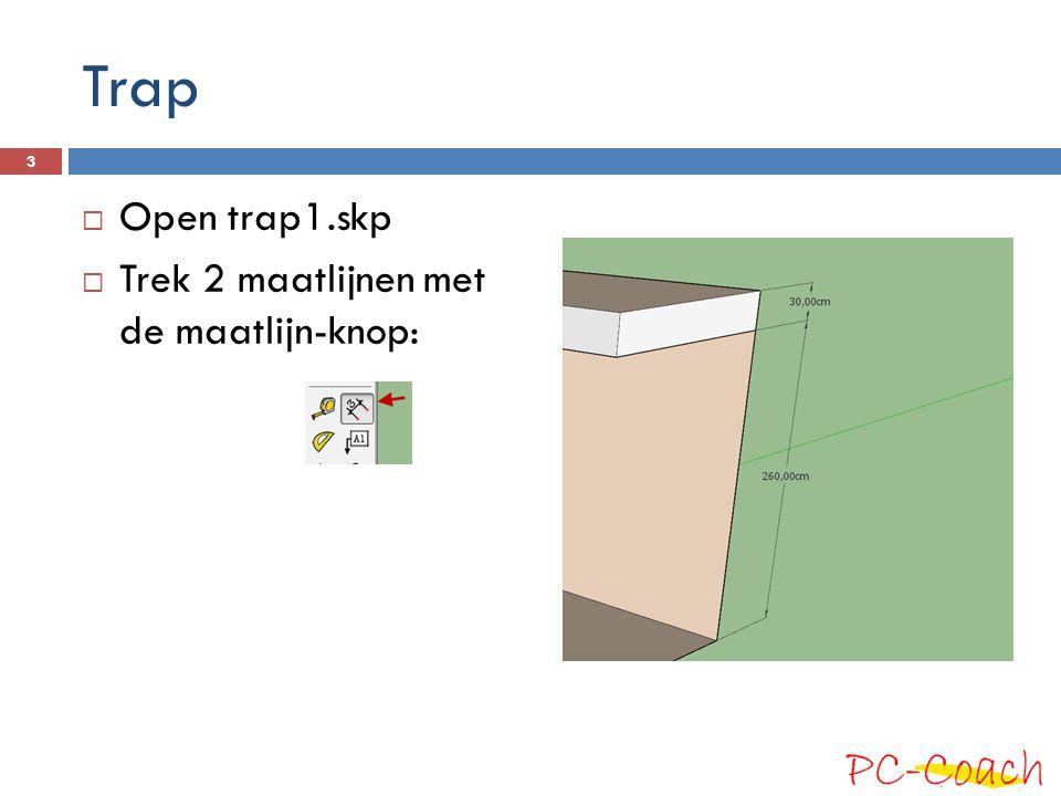 Trap Open trap1.skp Trek 2 maatlijnen met de maatlijn-knop: