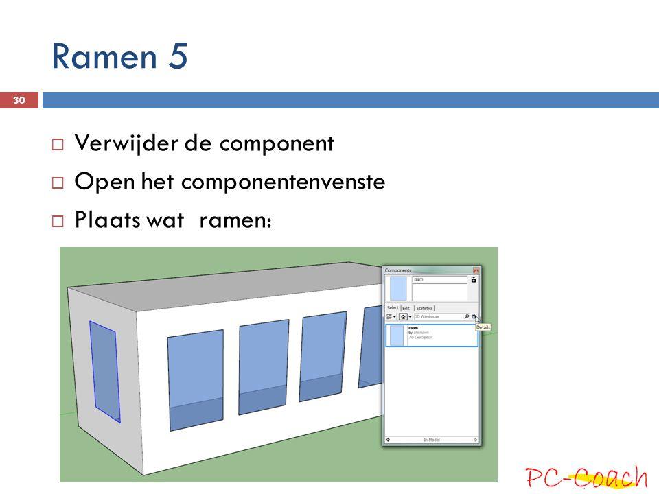 Ramen 5 Verwijder de component Open het componentenvenste